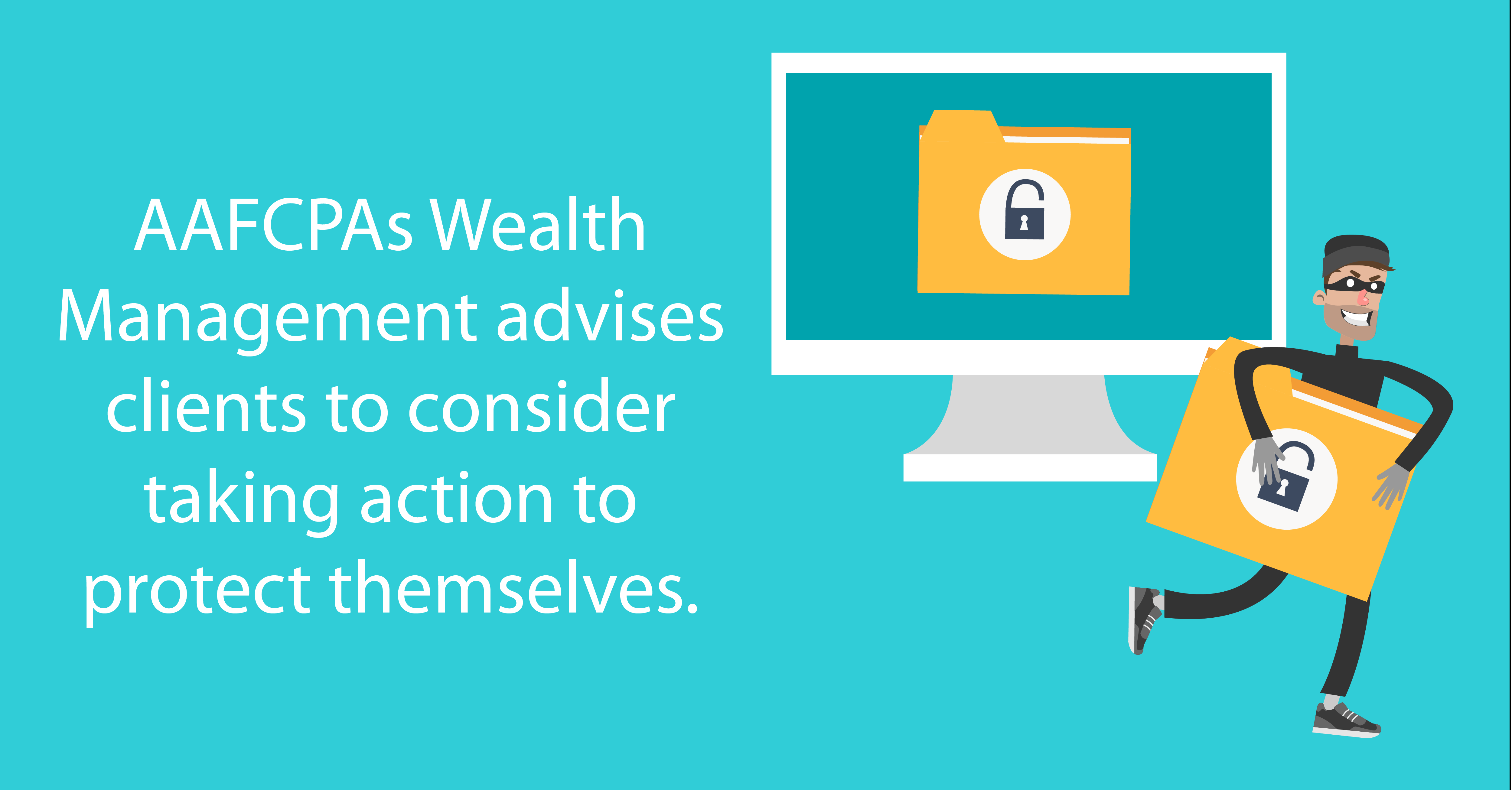 AAFCPAs Wealth Management Advises Clients to Pursue Lines of Defense in Protecting Your Credit
