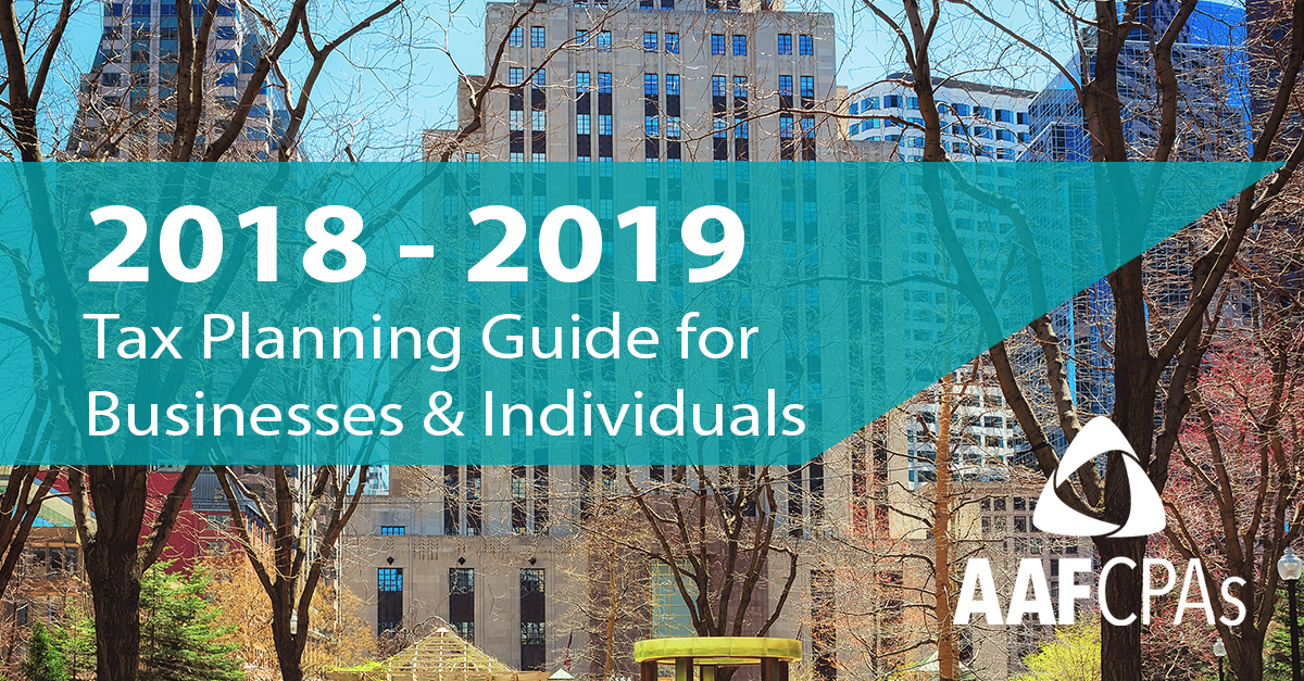 AAFCPAs Releases 2018-2019 Tax Planning Guide for Businesses & Individuals