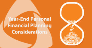 Year-End Personal Financial Planning Considerations