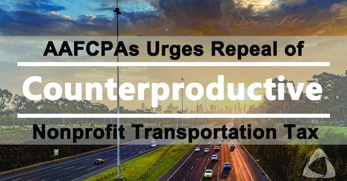AAFCPAs Urges Repeal of Nonprofit Transportation Tax