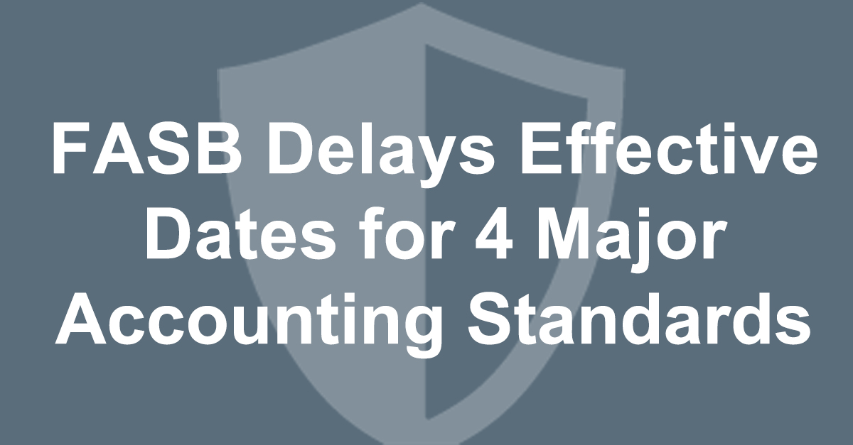 FASB Delays Effective Dates for Four Major Accounting Standards
