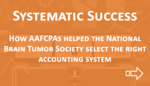 Learn More: Systematic Success: Selecting the Right Accounting System to Support the Mission