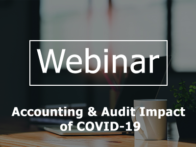 Webinar: Accounting & Audit Impact of COVID-19
