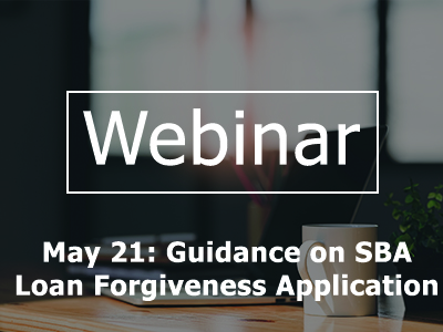 Webinar OnDemand: AAFCPAs' Guidance on SBA Loan Forgiveness Application