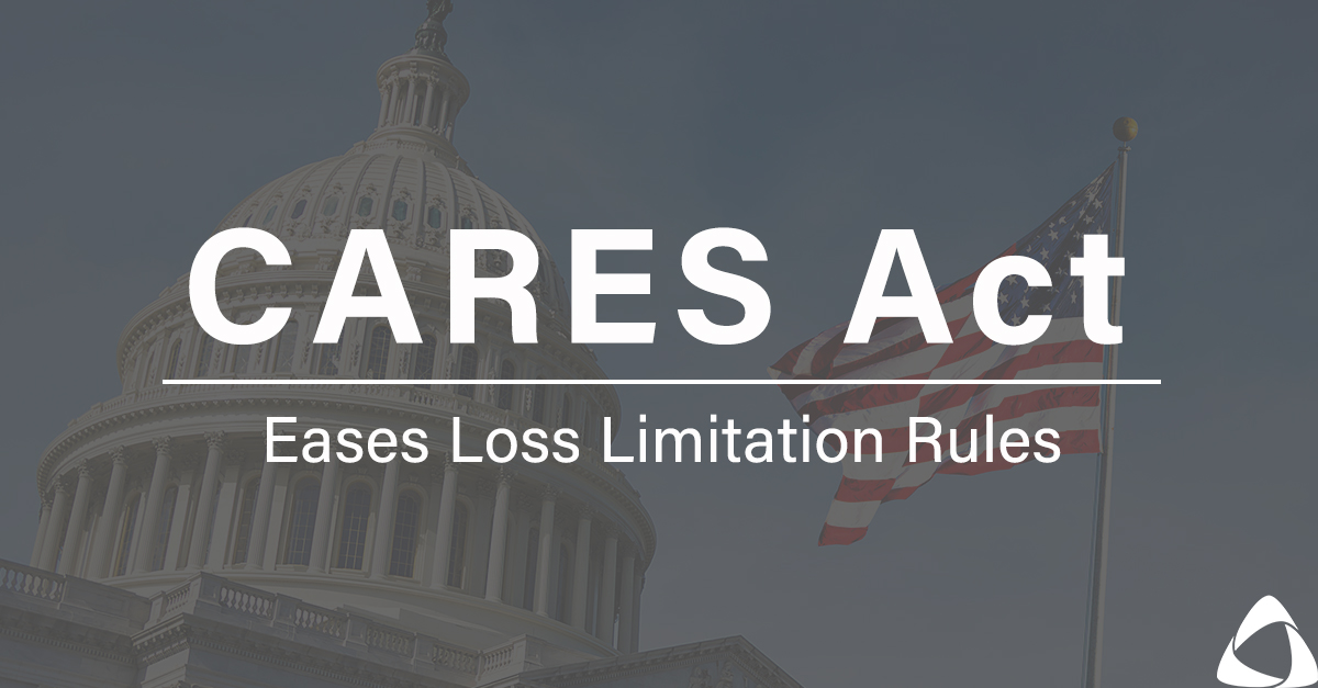 CARES Act Eases Loss Limitation Rules